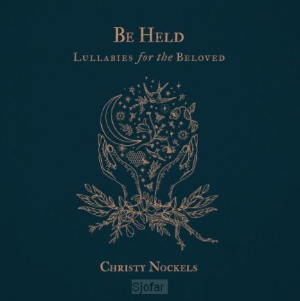 Be held: Lullabies for the beloved